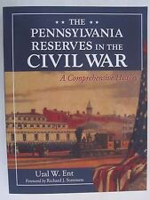 The Pennsylvania Reserves in the Civil War - A Comprehensive History