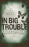 In Big Trouble (A Tess Monaghan Investigation) by Lippman, Laura Paperback Book