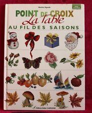 La table au fil des saisons : Point de croix - Martine Rigeade | livre occasion