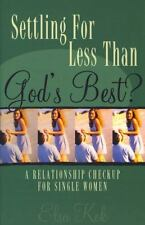 Settling  for Less Than God's Best?: A Relationship Checkup for Single Women by