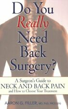 Do You Really Need Back Surgery?: A Surgeons Guide to Back and Neck Pain and Ho