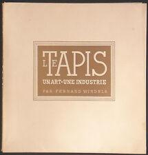 Laure ALBIN-GUILLOT. Le Tapis. Un art, une industrie. Les Editions d'Antin 1935.