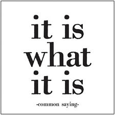 """""""Quotable"""" Greeting Card  - IT IS WHAT IT IS - #QC-C-281"""