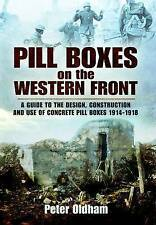 Pillboxes on the Western Front: Guide to the Design, Construction and Use of...
