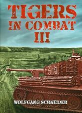 Tigers In Combat Volume III: Operation, Training, Tactics by Schneider Panzer