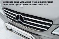 MERCEDES BENZ VITO-VIANO W639 CHROME FRONT GRILL TRIM 7 pcs S. STEEL 2003 - 2010