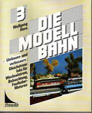 Die Modellbahn=Umbauen u.Verbessern:Gleichstromloks f.Wechselstrom,Beleu.=Band 3