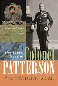 The Seven Lives of Colonel Patterson: How an Irish Lion Hunter Led the Jewish