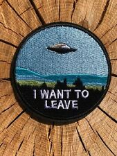 ALIEN UFO I WANT TO LEAVE Martian Embroidered Sew Iron On Patch Earth Moon