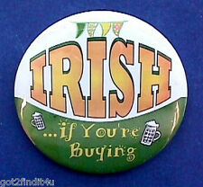 Russ Button Pin St Patrick If You'Re Buying Beer Irish Vintage Holiday Pinback