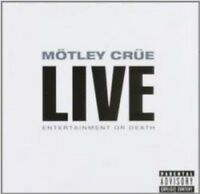 Motley Crue - Live Entertainment Or Death (NEW 2 x CD)