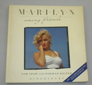 Marilyn Among Friends by Sam Shaw & Norman Rosten