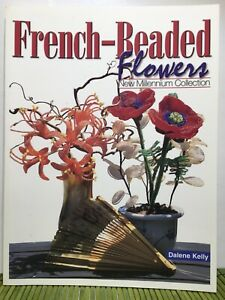 French Beaded Flowers New Millennium Collection Dalene Kelly Wire Patterns