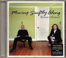 Bowes & Morley - Moving Swiftly Along  (THUNDER)   CD   NEU+OVP/SEALED!