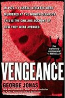 Vengeance: The True Story of an Israeli Counter-Terrorist Team by George Jonas