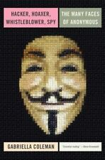 Hacker, Hoaxer, Whistleblower, Spy: The Story of Anonymous, Very Good Condition