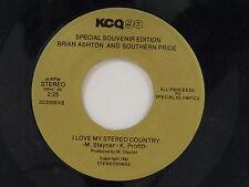 Brian Ashton Southern Pride 45 Love My Stereo Country / same song ~VG++ Michigan
