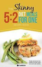 The Skinny 5:2 Diet Meals For One: Single Serving Fast Day Recipes & Snacks Unde