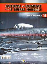 AVIONS DE COMBAT 16 WW2 HAWKER Typhoon MK1 B ; ROLY BEAMONT WW 2