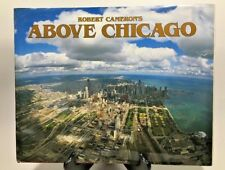 Above Chicago by Cameron, Robert Hardcover