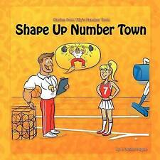 NEW Shape Up Number Town: Stories from Number Town (Volume 7) by J Hester Hague
