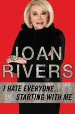 Joan Rivers I Hate Everyone... Starting with Me  AUTOGRAPHED 1st Ed