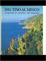 Dal Tino Al Mesco, Sopra E Sotto Il Mare,Aa.Vv.  ,Luna Editore ,1994