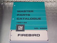FIREBIRD MASTER PARTS CATALOG 67-69 - July 69 printing