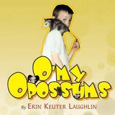 O'My Opossums by Erin K. Keuter Laughlin (2013, Paperback)