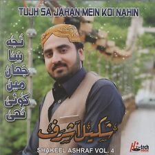 Shakeel Ashraf à. 4 - tujh sa Jahan Mein Koi Nahin - Tout Nouveau Naat CD