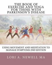 The Book of Exercise and Yoga for Those with Parkinson's Disease : Using...