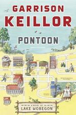 Pontoon: A Lake Wobegon Novel by Garrison Keillor (2007) Hardcover Book with DJ