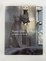 LIVRE NOTRE DAME DE PARIS CATHEDRALE MEDIEVALE GAUVARD LAITER CHENE 2006 H1178