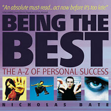 Being the Best: The A-Z of Personal Success 9781841125213 by Nicholas Bate, NEW