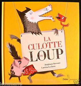 Album Jeunesse - La Culotte du Loup - Eds. Didier Jeunesse - 2011