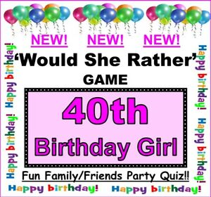 40th BIRTHDAY GIRL Game 'Would She Rather' - Fun Family/Friends Celebration Quiz