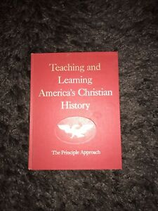 Teaching And Learning America's Christian History, The Principle Approach