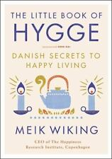 The Little Book of Hygge:  Danish Secrets to Happy Living, by Mark Wiking - VG+