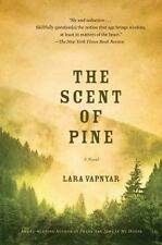 The Scent of Pine: A Novel (First Simon & Schuster Hardcover Edition), Vapnyar,