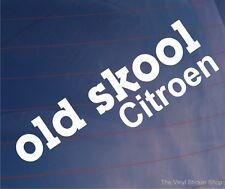 OLD SKOOL CITROEN Novelty Classic Vintage Car/Van/Window/Bumper Vinyl Sticker