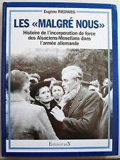 Malgré nous Histoire de l'incorporation de force des Alsaciens-Mosellans DEDICAC
