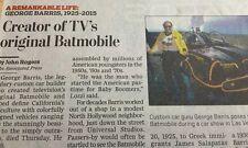 1925-2015 GEORGE BARRIS OBITUARY CREATOR TV'S ORIGINAL BATMOBILE