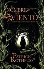 El nombre del viento: Cronicas del asesino de reyes: Primer dia Spanish Edition