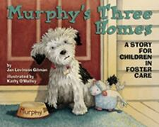 Murphy's Three Homes: A Story for Children in Foster Care (Hardback or Cased Boo