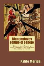 Blancanieves Rompe el Espejo : Origen, Significado y Curiosidades de Los...