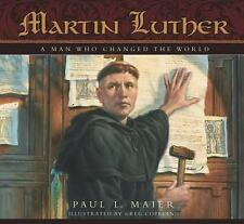Martin Luther a Man Who Change by Paul L. Maier (2004, Hardcover)