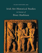 Irish Art Historical Studies: In Honour of Peter Harbison (Index of Christian Ar