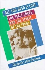 NEW - All You Need Is Love: The Peace Corps and the Spirit of the 1960s