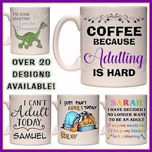 """Personalised """"I Can't Adult Today Mug - Adulting is Hard - Let's be - Funny Gift"""