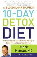 The Blood Sugar Solution 10-Day Detox Diet : Activate Your Body's Natural Abilit